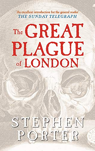 The Great Plague of London By Stephen Porter