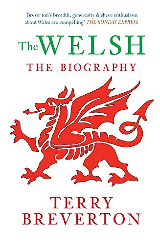 The Welsh The Biography by Terry Breverton