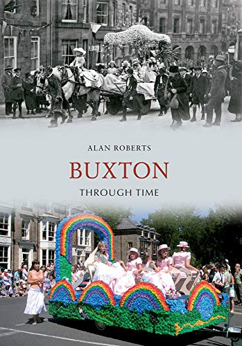 Buxton Through Time By Alan Roberts