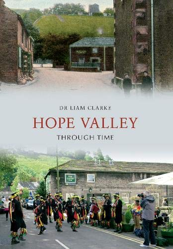 Hope Valley Through Time By Dr Liam Clarke