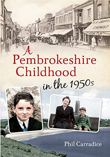 A Pembrokeshire Childhood in the 1950s By Phil Carradice
