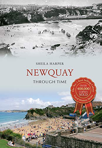 Newquay Through Time By Sheila Harper