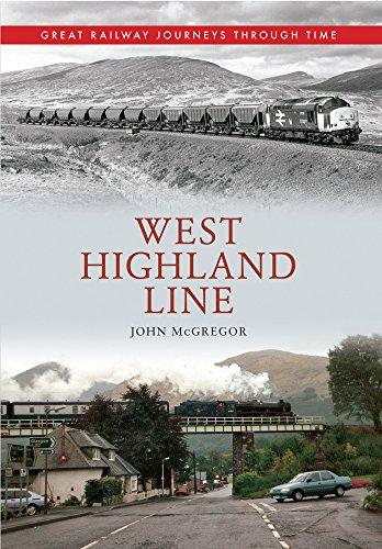 West Highland Line Great Railway Journeys Through Time By John McGregor