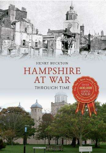 Hampshire at War Through Time By Henry Buckton