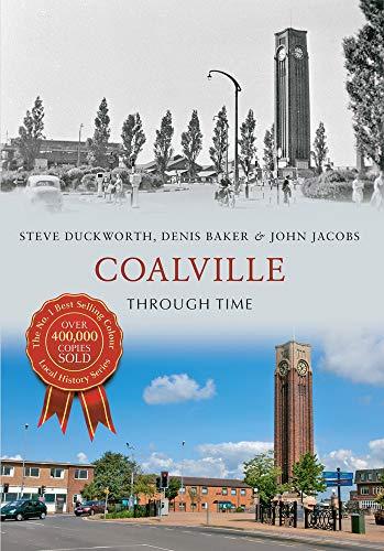 Coalville Through Time By Steve Duckworth