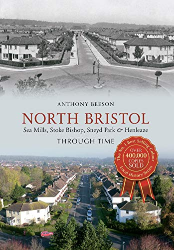North Bristol Seamills, Stoke Bishop, Sneyd Park & Henleaze Through Time By Anthony Beeson