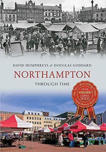 Northampton Through Time by David Humphreys