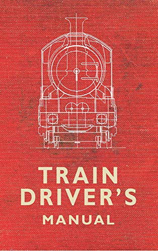 The Train Driver's Manual By Edited by Colin Maggs