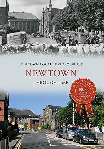 Newtown Through Time By Newtown Local History Group