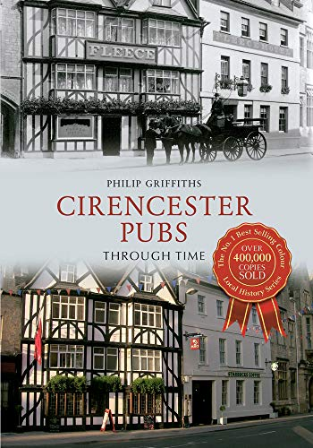 Cirencester Pubs Through Time By Philip Griffiths