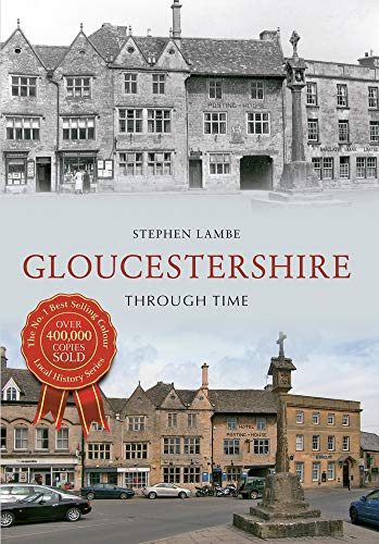 Gloucestershire Through Time By Stephen Lambe