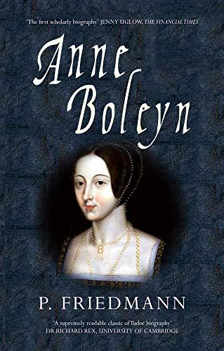 Anne Boleyn By P. Friedmann