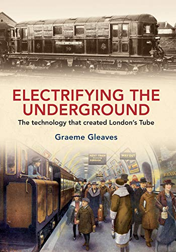 Electrifying the Underground By Graeme Gleaves