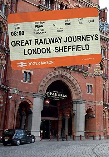 Great Railway Journeys: London to Sheffield By Roger Mason