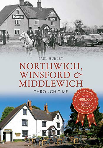 Northwich, Winsford & Middlewich Through Time By Paul Hurley
