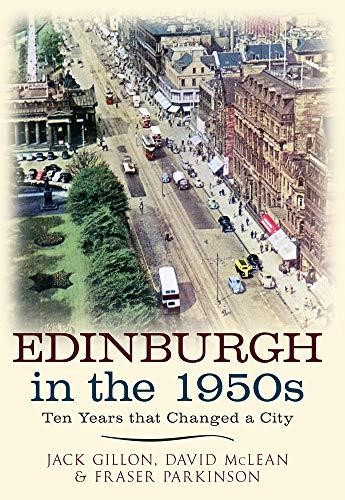 Edinburgh in the 1950s By Jack Gillon