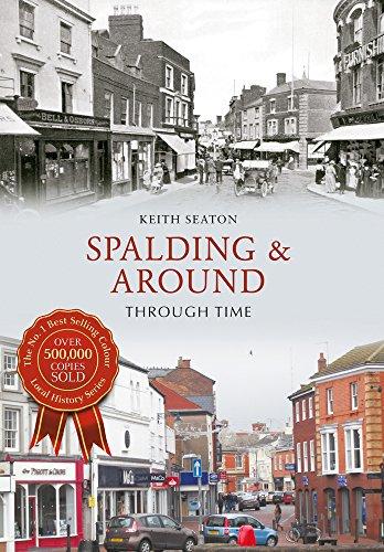 Spalding & Around Through Time by Keith Seaton