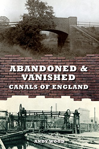 Abandoned & Vanished Canals of England by Andy Wood