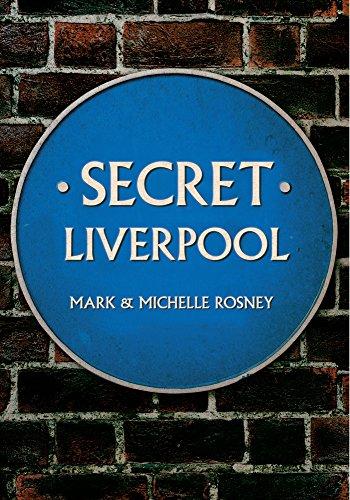Secret Liverpool by Mark Rosney