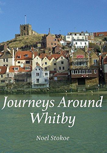 Journeys Around Whitby By Noel Stokoe