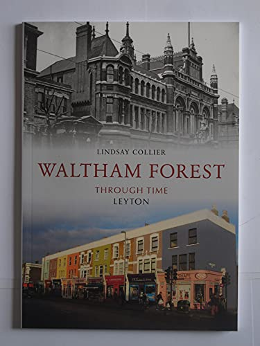 Waltham Forest Through Time: Leyton By Lindsay Collier