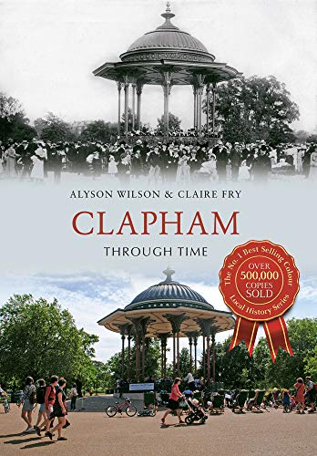 Clapham Through Time by Alyson Wilson