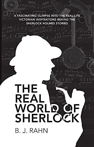 The Real World of Sherlock By B.J. Rahn