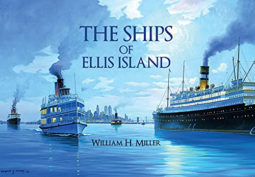 The Ships of Ellis Island By William H. Miller