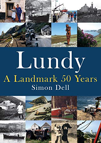 Lundy: A Landmark 50 Years By Simon Dell