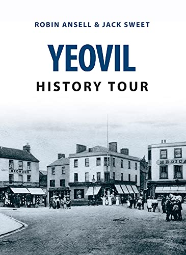 Yeovil History Tour By Jack William Sweet