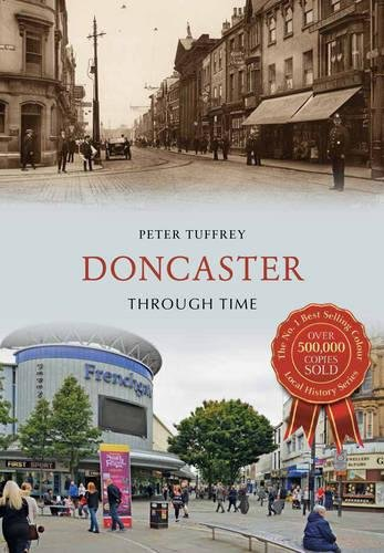 Doncaster Through Time By Peter Tuffrey