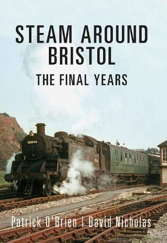 Steam Around Bristol By Patrick O'Brien