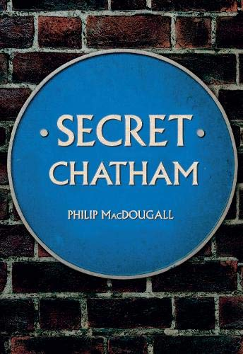 Secret Chatham By Philip MacDougall