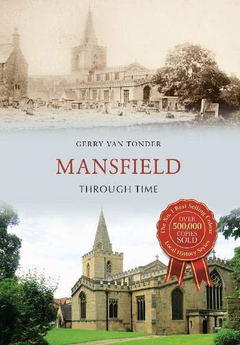Mansfield Through Time By Gerry Tonder