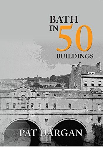 Bath in 50 Buildings By Pat Dargan