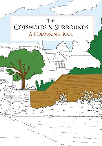 The Cotswolds & Surrounds A Colouring Book By Amberley Archive