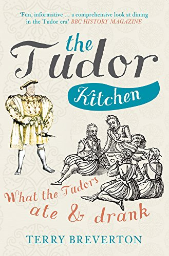 The Tudor Kitchen By Terry Breverton