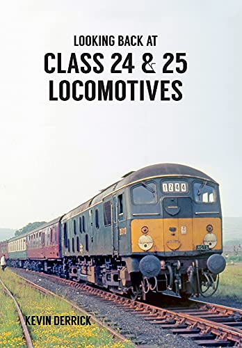 Looking Back At Class 24 & 25 Locomotives By Kevin Derrick