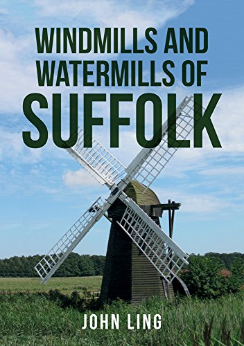 Windmills and Watermills of Suffolk By John Ling