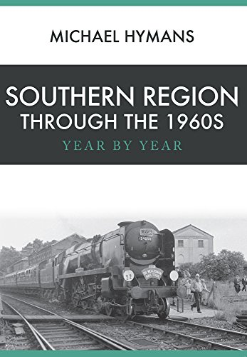 Southern Region Through the 1960s By Michael Hymans