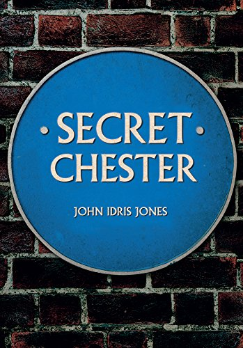 Secret Chester By John Idris Jones