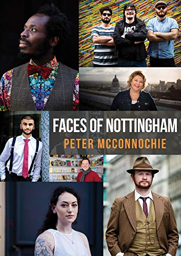 Faces of Nottingham By Peter McConnochie