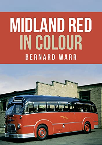 Midland Red in Colour By Bernard Warr