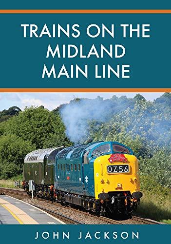 Trains on the Midland Main Line By John Jackson