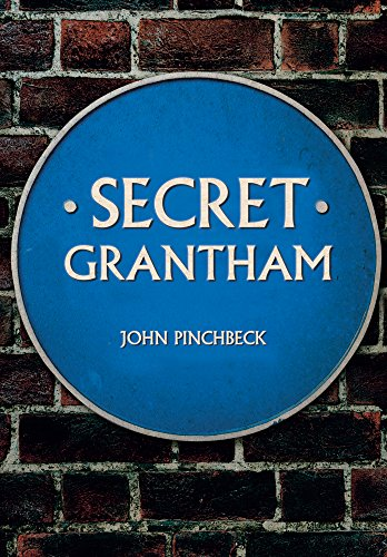 Secret Grantham By John Pinchbeck