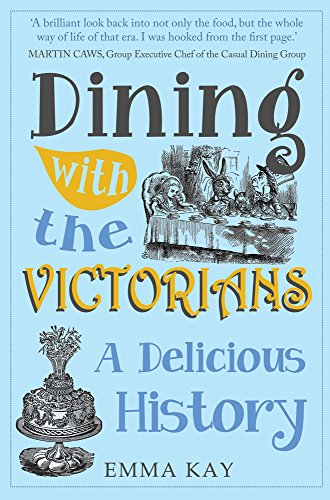 Dining with the Victorians By Emma Kay