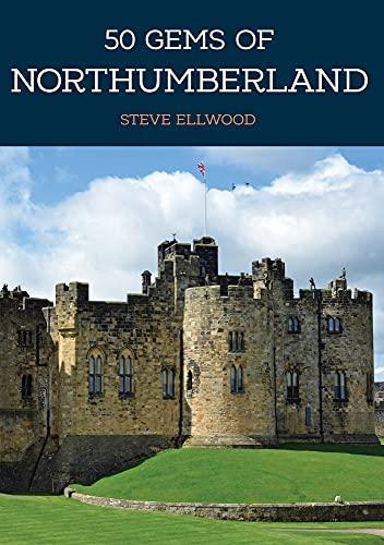 50 Gems of Northumberland By Steve Ellwood