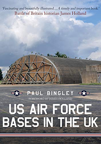 US Air Force Bases in the UK By Paul Bingley