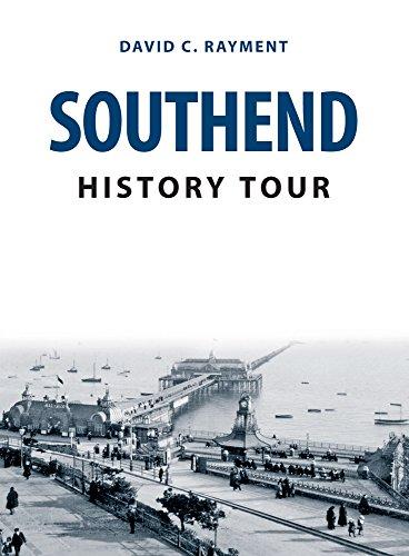 Southend History Tour By David C. Rayment