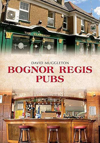 Bognor Regis Pubs By David Muggleton